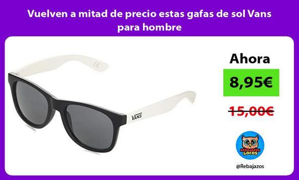 Vuelven a mitad de precio estas gafas de sol Vans para hombre
