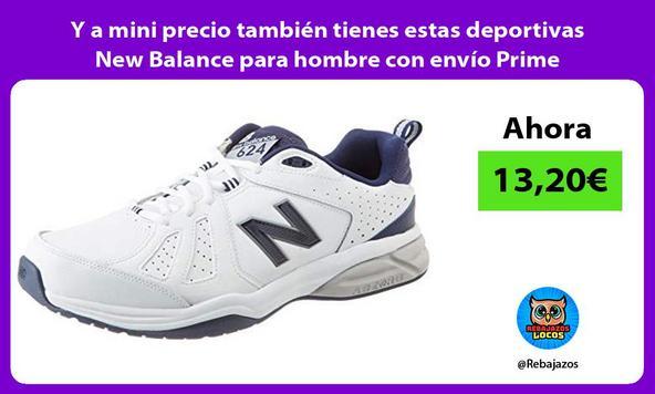 Y a mini precio también tienes estas deportivas New Balance para hombre con envío Prime