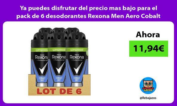 Ya puedes disfrutar del precio mas bajo para el pack de 6 desodorantes Rexona Men Aero Cobalt