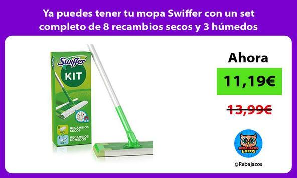 Ya puedes tener tu mopa Swiffer con un set completo de 8 recambios secos y 3 húmedos
