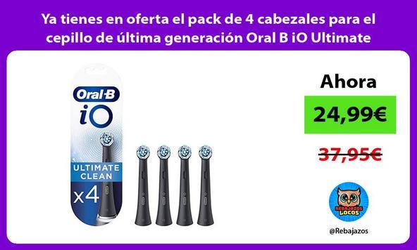 Ya tienes en oferta el pack de 4 cabezales para el cepillo de última generación Oral B iO Ultimate