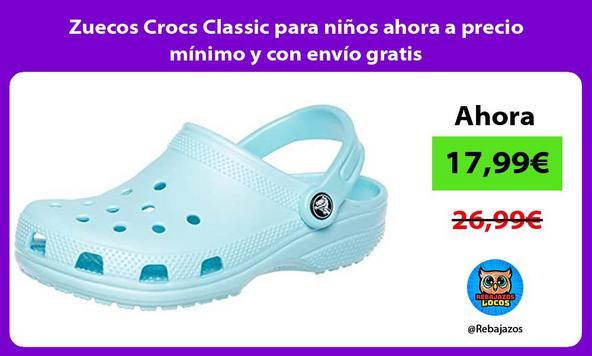 Zuecos Crocs Classic para niños ahora a precio mínimo y con envío gratis