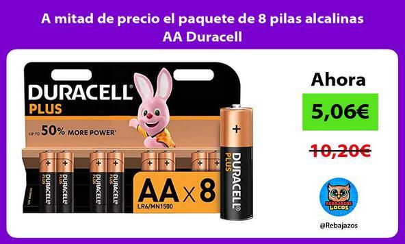 A mitad de precio el paquete de 8 pilas alcalinas AA Duracell