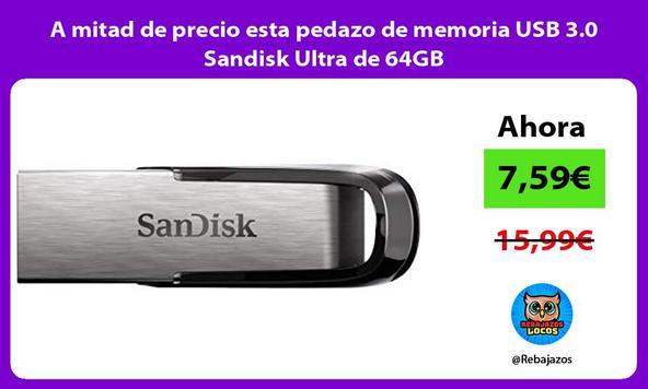 A mitad de precio esta pedazo de memoria USB 3.0 Sandisk Ultra de 64GB