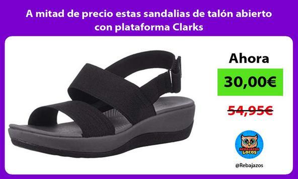 A mitad de precio estas sandalias de talón abierto con plataforma Clarks