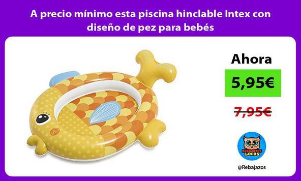A precio mínimo esta piscina hinclable Intex con diseño de pez para bebés