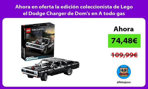Ahora en oferta la edición coleccionista de Lego el Dodge Charger de Dom's en A todo gas