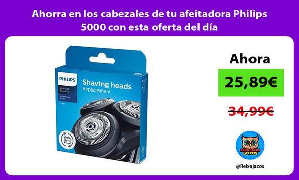 Ahorra en los cabezales de tu afeitadora Philips 5000 con esta oferta del día