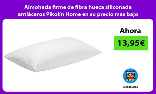 Almohada firme de fibra hueca siliconada antiácaros Pikolín Home en su precio mas bajo