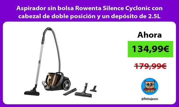 Aspirador sin bolsa Rowenta Silence Cyclonic con cabezal de doble posición y un depósito de 2.5L