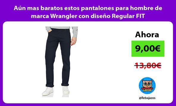 Aún mas baratos estos pantalones para hombre de marca Wrangler con diseño Regular FIT