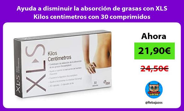 Ayuda a disminuir la absorción de grasas con XLS Kilos centímetros con 30 comprimidos