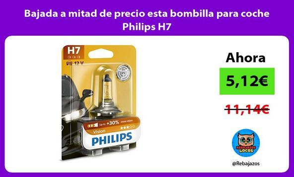 Bajada a mitad de precio esta bombilla para coche Philips H7
