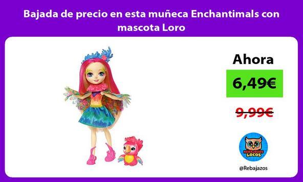 Bajada de precio en esta muñeca Enchantimals con mascota Loro