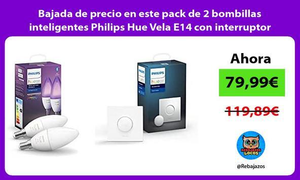 Bajada de precio en este pack de 2 bombillas inteligentes Philips Hue Vela E14 con interruptor