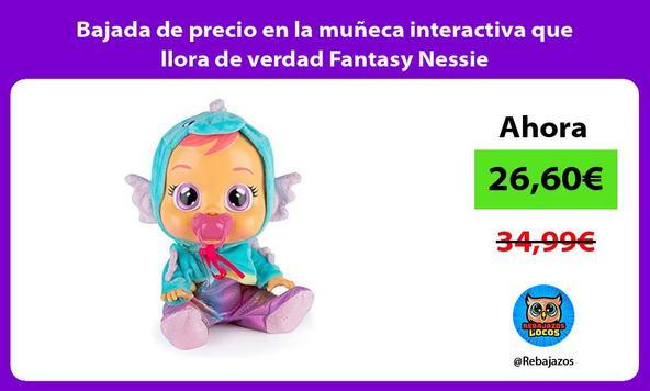 Bajada de precio en la muñeca interactiva que llora de verdad Fantasy Nessie