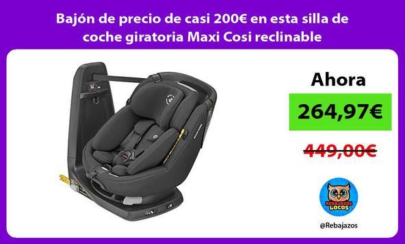 Bajón de precio de casi 200€ en esta silla de coche giratoria Maxi Cosi reclinable