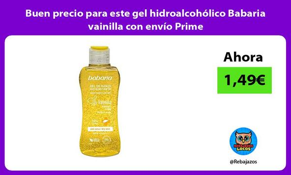 Buen precio para este gel hidroalcohólico Babaria vainilla con envío Prime