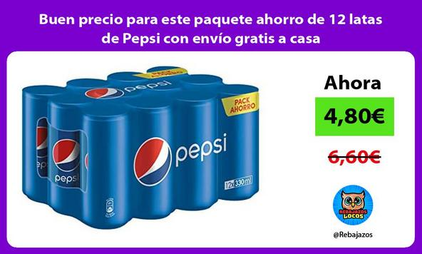 Buen precio para este paquete ahorro de 12 latas de Pepsi con envío gratis a casa