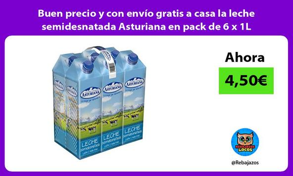 Buen precio y con envío gratis a casa la leche semidesnatada Asturiana en pack de 6 x 1L