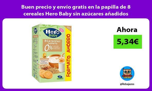 Buen precio y envío gratis en la papilla de 8 cereales Hero Baby sin azúcares añadidos