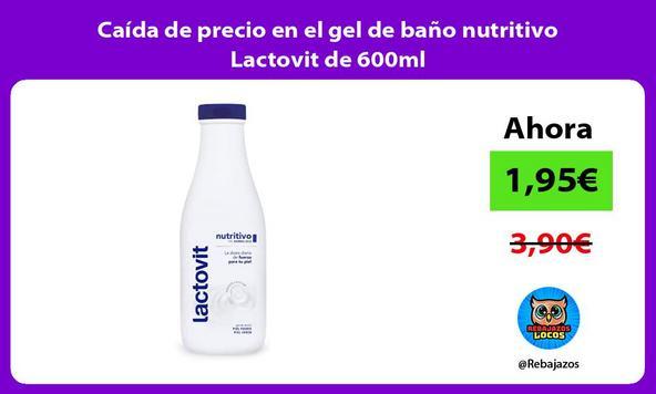Caída de precio en el gel de baño nutritivo Lactovit de 600ml