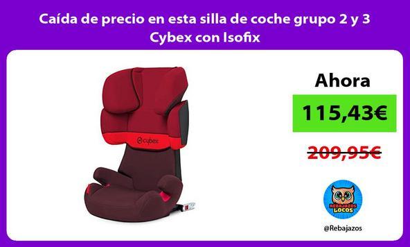 Caída de precio en esta silla de coche grupo 2 y 3 Cybex con Isofix