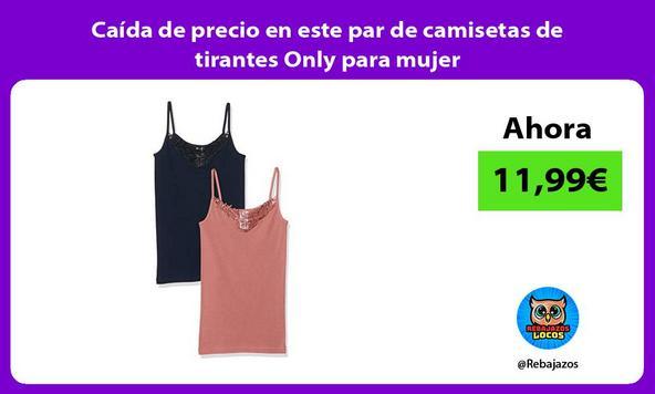 Caída de precio en este par de camisetas de tirantes Only para mujer
