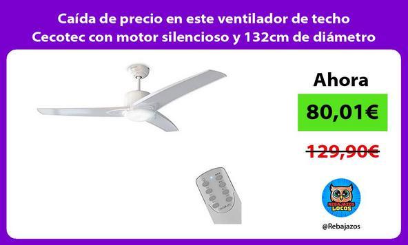Caída de precio en este ventilador de techo Cecotec con motor silencioso y 132cm de diámetro