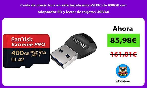 Caída de precio loca en esta tarjeta microSDXC de 400GB con adaptador SD y lector de tarjetas USB3.0