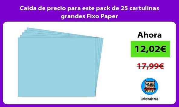 Caída de precio para este pack de 25 cartulinas grandes Fixo Paper