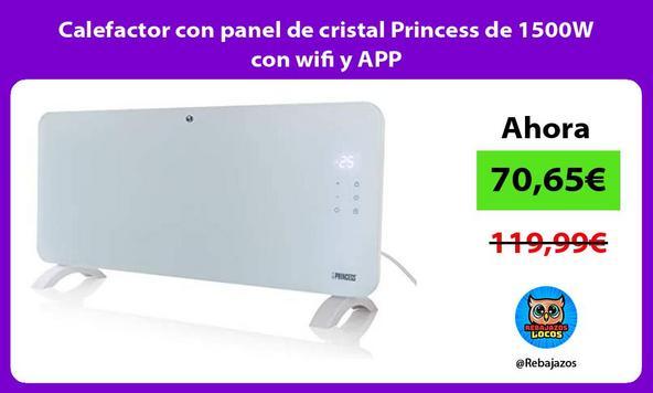 Calefactor con panel de cristal Princess de 1500W con wifi y APP