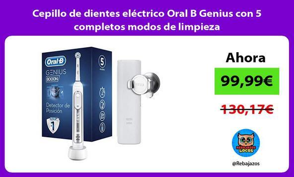 Cepillo de dientes eléctrico Oral B Genius con 5 completos modos de limpieza
