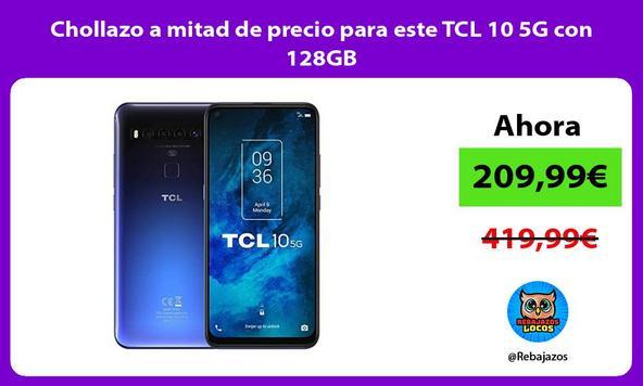 Chollazo a mitad de precio para este TCL 10 5G con 128GB