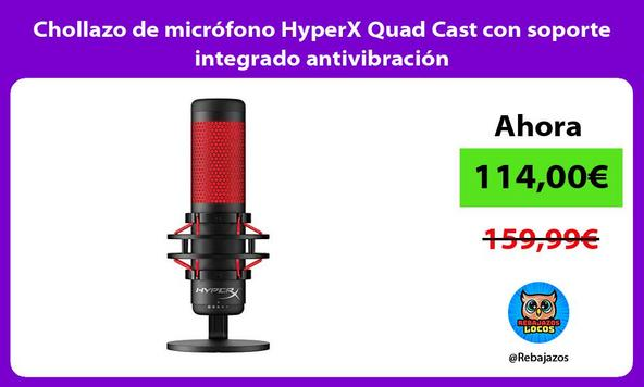 Chollazo de micrófono HyperX Quad Cast con soporte integrado antivibración