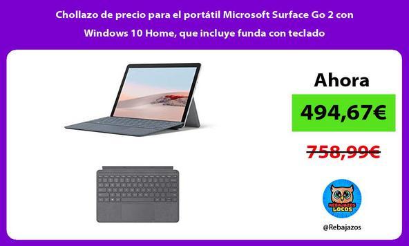 Chollazo de precio para el portátil Microsoft Surface Go 2 con Windows 10 Home, que incluye funda con teclado