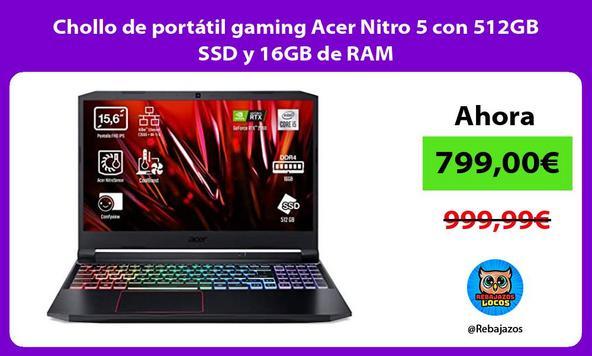 Chollo de portátil gaming Acer Nitro 5 con 512GB SSD y 16GB de RAM