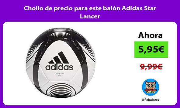 Chollo de precio para este balón Adidas Star Lancer