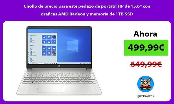 """Chollo de precio para este pedazo de portátil HP de 15,6"""" con gráficas AMD Radeon y memoria de 1TB SSD"""