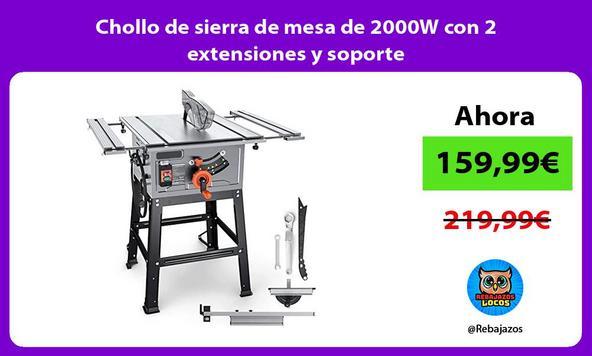 Chollo de sierra de mesa de 2000W con 2 extensiones y soporte
