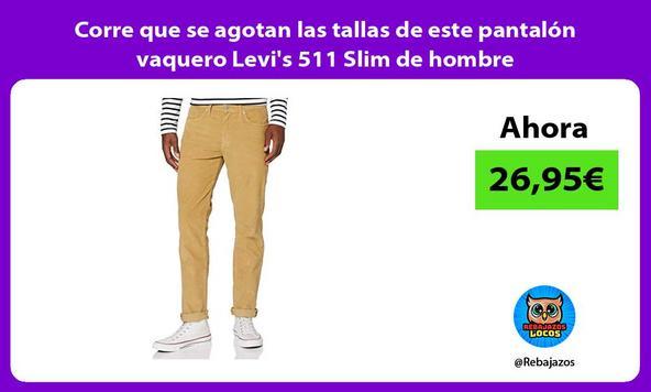 Corre que se agotan las tallas de este pantalón vaquero Levi's 511 Slim de hombre