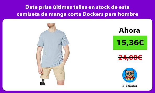 Date prisa últimas tallas en stock de esta camiseta de manga corta Dockers para hombre