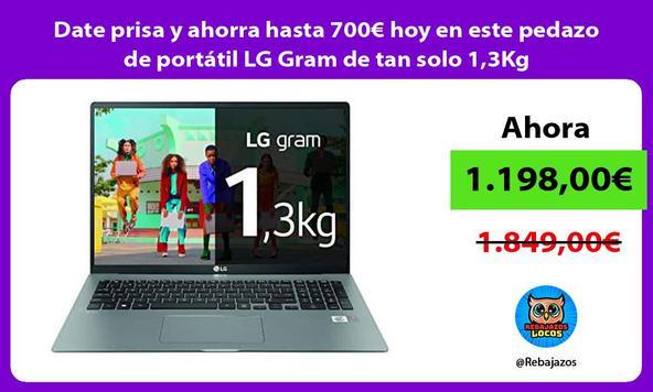 Date prisa y ahorra hasta 700€ hoy en este pedazo de portátil LG Gram de tan solo 1,3Kg
