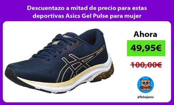 Descuentazo a mitad de precio para estas deportivas Asics Gel Pulse para mujer