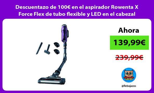 Descuentazo de 100€ en el aspirador Rowenta X Force Flex de tubo flexible y LED en el cabezal