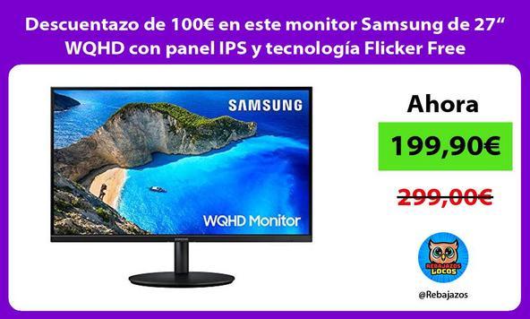 """Descuentazo de 100€ en este monitor Samsung de 27"""" WQHD con panel IPS y tecnología Flicker Free"""