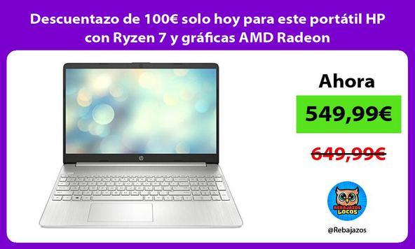 Descuentazo de 100€ solo hoy para este portátil HP con Ryzen 7 y gráficas AMD Radeon