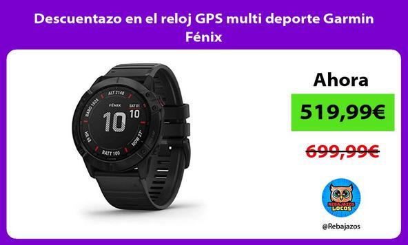 Descuentazo en el reloj GPS multi deporte Garmin Fénix