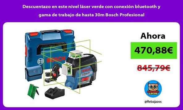 Descuentazo en este nivel láser verde con conexión bluetooth y gama de trabajo de hasta 30m Bosch Profesional
