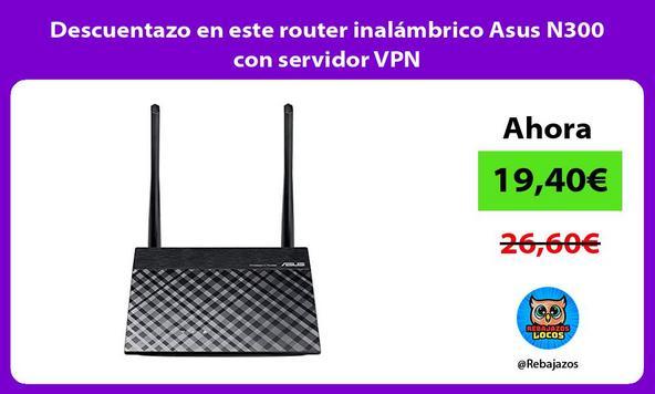 Descuentazo en este router inalámbrico Asus N300 con servidor VPN